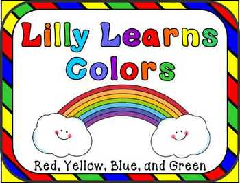 Lilly Learns Colors --- Red, Yellow, Blue, and Green