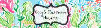 Lilly Pulitzer Google Classroom Headers