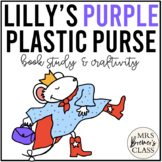 Lilly's Purple Plastic Purse | Book Study and Craftivity