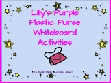 Lilly's Purple Plastic Purse Whiteboard Activities