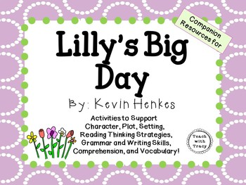 Lilly's Big Day by Kevin Henkes:  A Complete Literature Study!