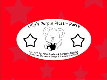 Lilly's Purple Plastic Purse Book Study (Games, Activities, Graphic Organizers)