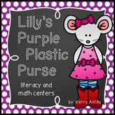 Lilly's Purple Plastic Purse Literacy and Math Centers