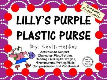 Lilly's Purple Plastic Purse by Kevin Henkes:  A Complete