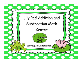 Frog and Lily Pad Addition and Subtraction Math Center