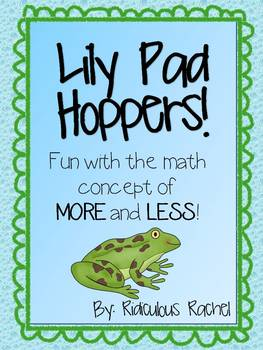 Lily Pad Hoppers!: Fun with the math concepts of more and less