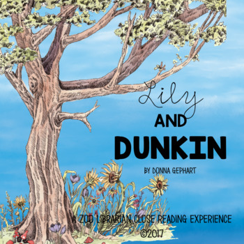 Lily and Dunkin by Donna Gephart - CCSS aligned close-read
