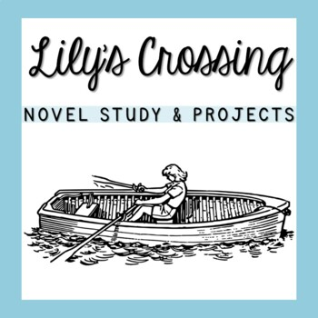 Lily's Crossing Novel Study