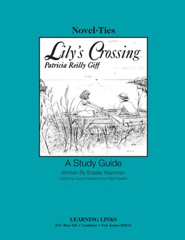 Lily's Crossing - Novel-Ties Study Guide