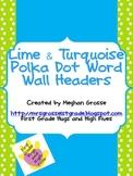 Lime and Turquoise Polka Dot Word Wall Headers