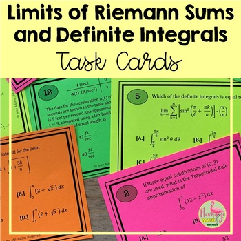 Limits of Reimann Sums and Definite Integrals Task Cards