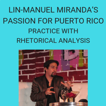 Lin-Manuel Miranda's Passion for Puerto Rico: Practice with Rhetorical Analysis