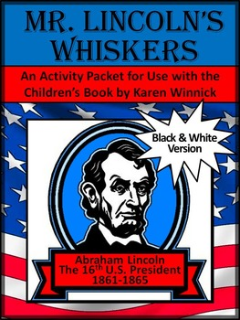 Abraham Lincoln Activities: Mr. Lincoln's Whiskers Activity Packet