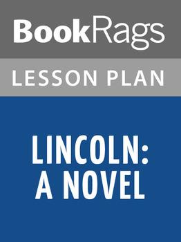 Lincoln: A Novel Lesson Plans