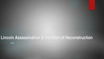 Lincoln Assassination & the start of reconstruction