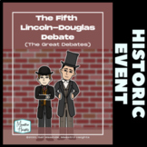 Lincoln Douglas Debate Nonfiction Reading History Resource