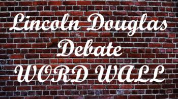 Lincoln Douglas Debate Word Wall- Brick Template