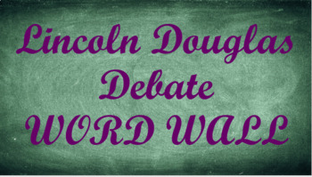 Lincoln Douglas Debate Word Wall- Chalkboard Template