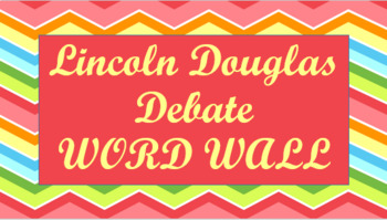 Lincoln Douglas Debate Word Wall- Chevron Template