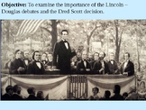 Lincoln-Douglas Debates and Dred Scott Decision PPT