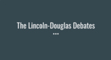 Lincoln Douglass Debates Powerpoint