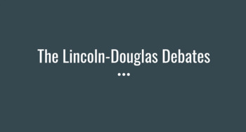 Lincoln Douglass Debates Powerpoint