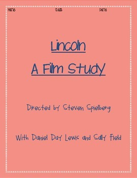 Lincoln Movie Comprehension and Discussion Questions