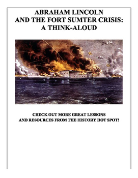 Lincoln and the Fort Sumter Crisis: A Think-Aloud