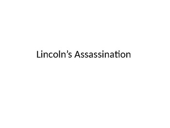 Lincoln's Assassination Presentation