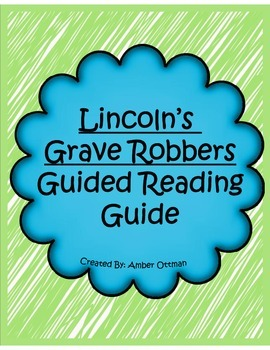 Lincoln's Grave Robbers Guided Reading Guide