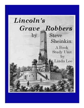 Lincoln's Grave Robbers by Steve Sheinkin:  A Nonfiction Book Study
