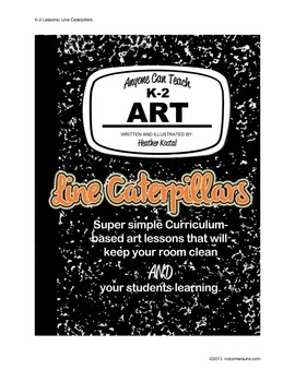 Line Caterpillars - Anyone can teach art, complete K-2 Art Lesson/Project