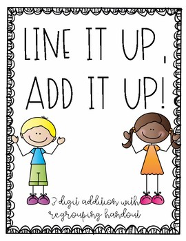 Line It Up, Add It Up Addition with Regrouping