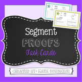 Segments Properties Proofs Task Cards (Segment Addition Po