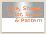 Line, Shape, Color, Space and Pattern Presentation
