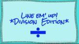 Line em' Up! Division