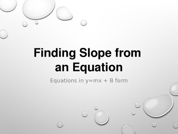 Linear Equations - Identify Slope and y-intercept of equat