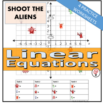 Linear Equations - Shoot the Aliens - 4 Worksheets