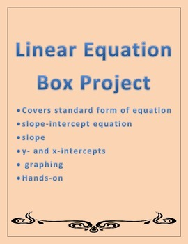 Linear Equations: Standard Form/Slope Intercept form Box Project