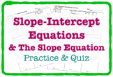 Slope-Intercept Equations & The Slope Equation (Practice &