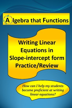 Linear Equations Write in Slope-intercept form Practice/Review