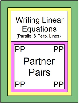Linear Equations - Write Equations of Parallel and Perp. Lines 2 (Partner Pairs)