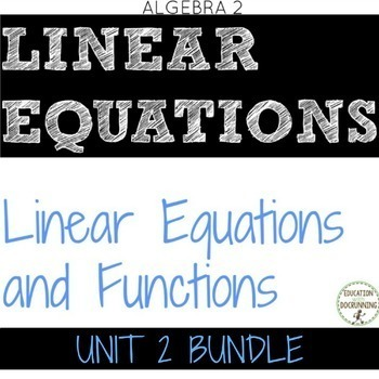 Linear Equations and Functions Bundle for Algebra 2 Unit 2