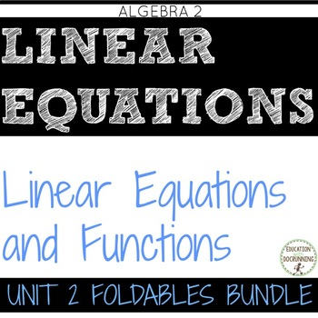 Linear Equations and Functions FOLDABLES ONLY Bundle for Algebra 2 Unit 2