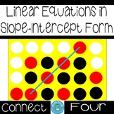 Linear Equations in Slope-Intercept Form Connect Four