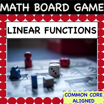 Linear Functions - MATH BOARD GAME