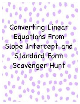 Linear Functions Standard Form Slope Intercept Form Scavenger Hunt