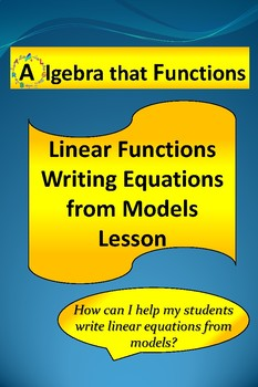 Linear Functions Writing Equations from Linear Models Lesson