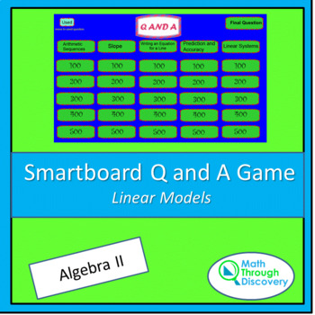 Algebra II  Smartboard Q and A Game - Linear Models