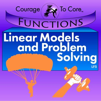 Linear Models and Problem Solving (LF5): 8.F.B.4, HSA.REI.C.6...